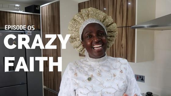 Crazy Faith Weekly 05